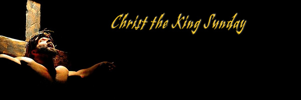 The Feast of Christ the King.